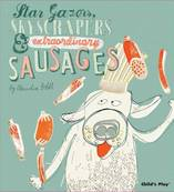 Stargazers, Skyscrapers & Extraordinary Sausages. Claudia Boldt