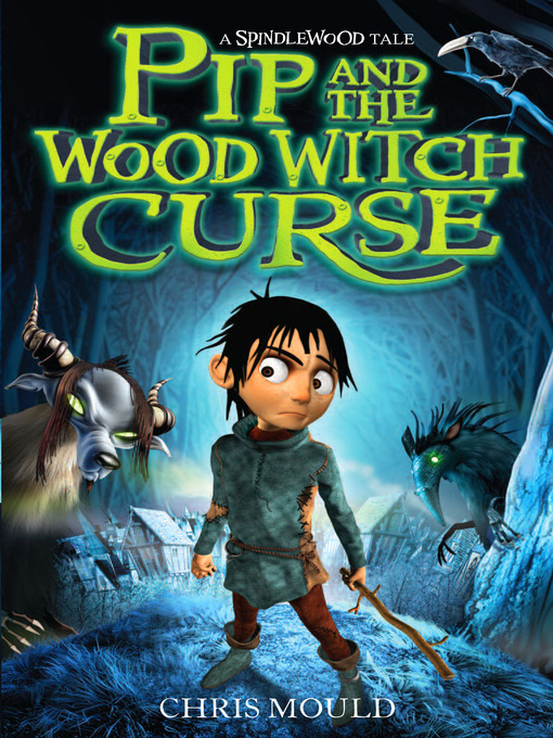 Chris Mould - Pip and the Wood Witch Curse