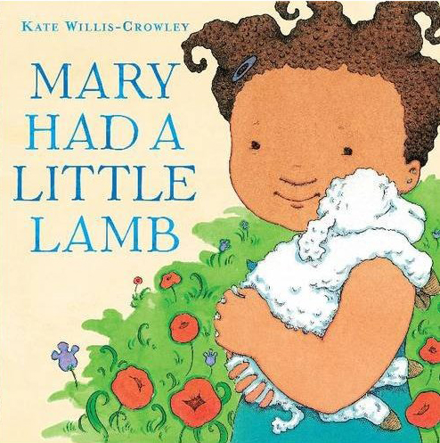 Kate Willis-Crowley. Mary had a Little Lamb