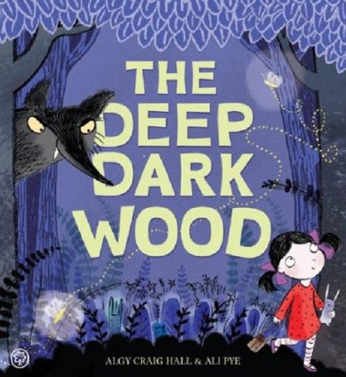 The Deep Dark Woods. Algy Hall